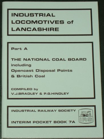 Industrial Locomotives of Lancashire - Part A - The National Coal Board (including Opencast Disposal Points and British Coal), by Bradley & Hindley